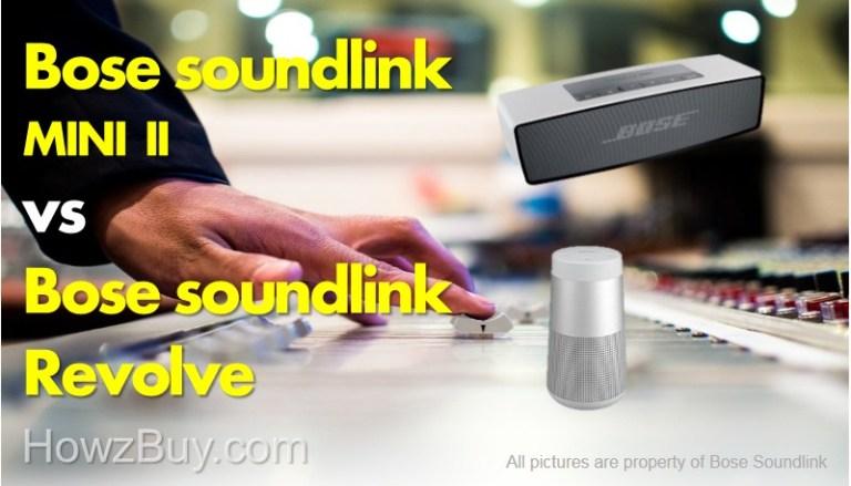 Bose Soundlink Mini Bluetooth Speaker II VS Bose Soundlink Revolve Bluetooth Speaker