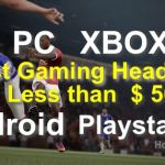 Best Gaming Headsets under $20 – $50 | In budget Guide