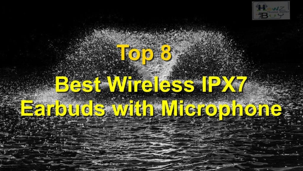 Best Wireless IPX 7 Bluetooth Earbuds