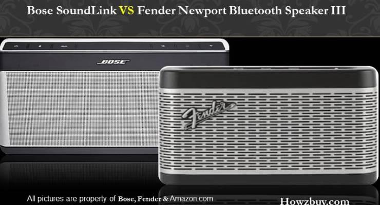 Bose SoundLink VS Fender Newport Bluetooth Speaker III