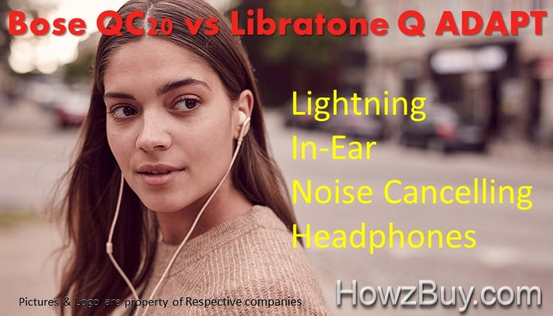 Libratone Q ADAPT vs BOSE QC20 Lightning In-Ear Noise Cancelling Headphones Compare & Review