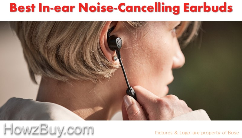 The Best In-ear Noise-Cancelling Earbuds 2018