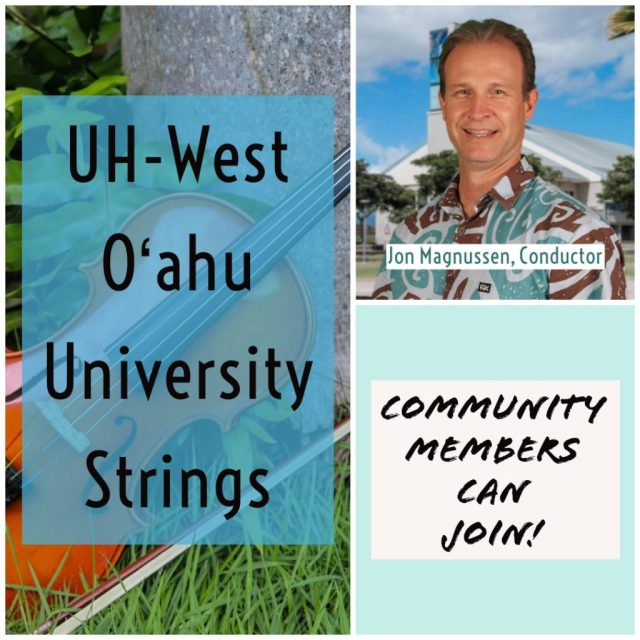 UH West Oahu University Strings. Jon Magnussen conductor. Community members welcome to join!
