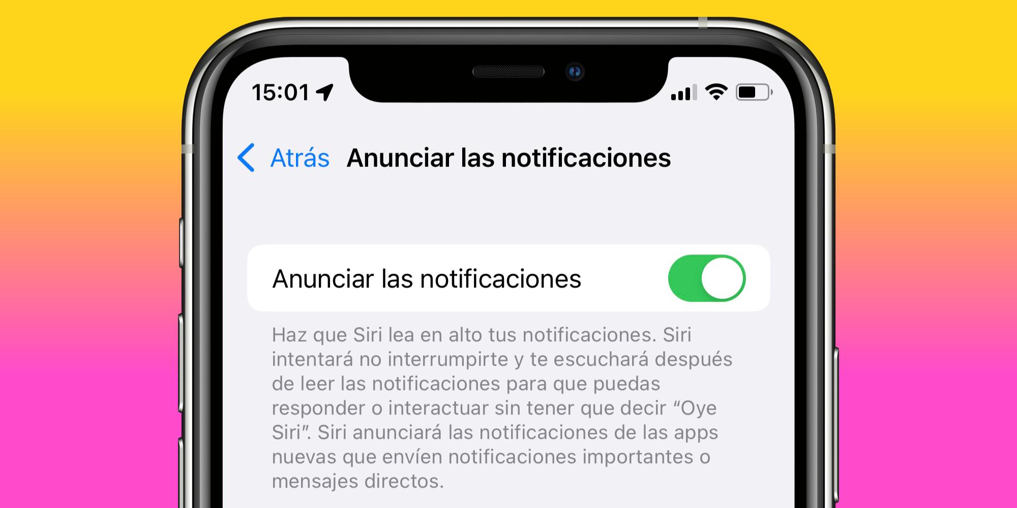 Qué es y cómo utilizar la función de anunciar notificaciones en nuestro iPhone o iPad con iOS 15