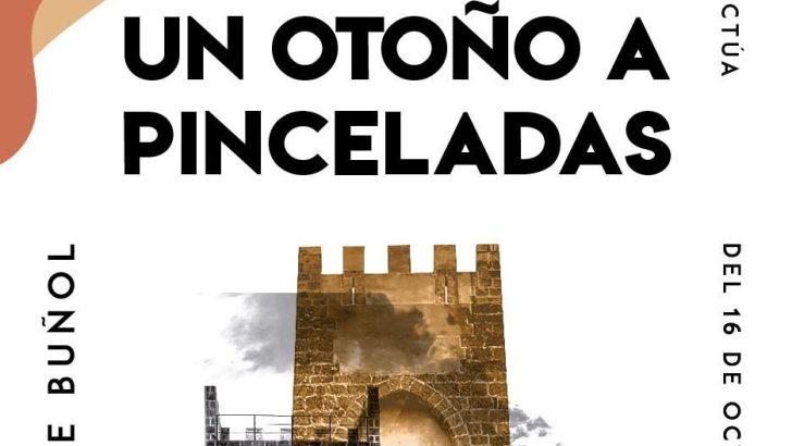 """La Concejalía de Cultura del Ayuntamiento de Buñol presenta el Festival de Arte: """"Otoño a Pinceladas"""""""