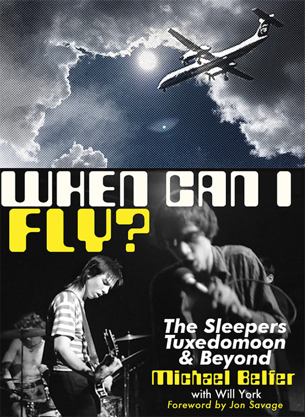 WHEN CAN I FLY? BOOK by Michael Belfer with Will York – HoZac Records