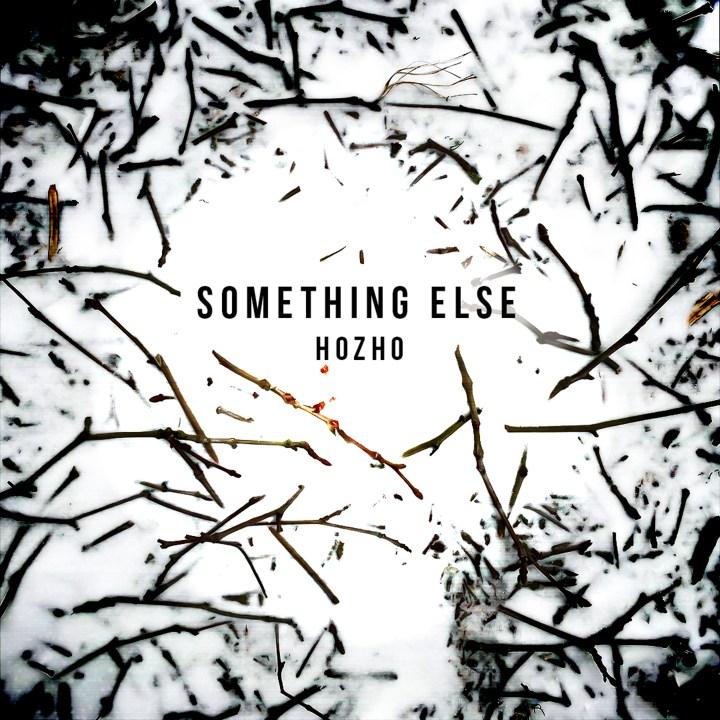 Hozho - Something Else