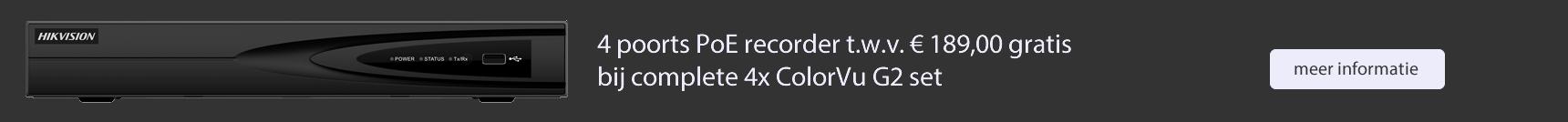 NVR Gratis bij ColorVu G2 set, 4 camera's