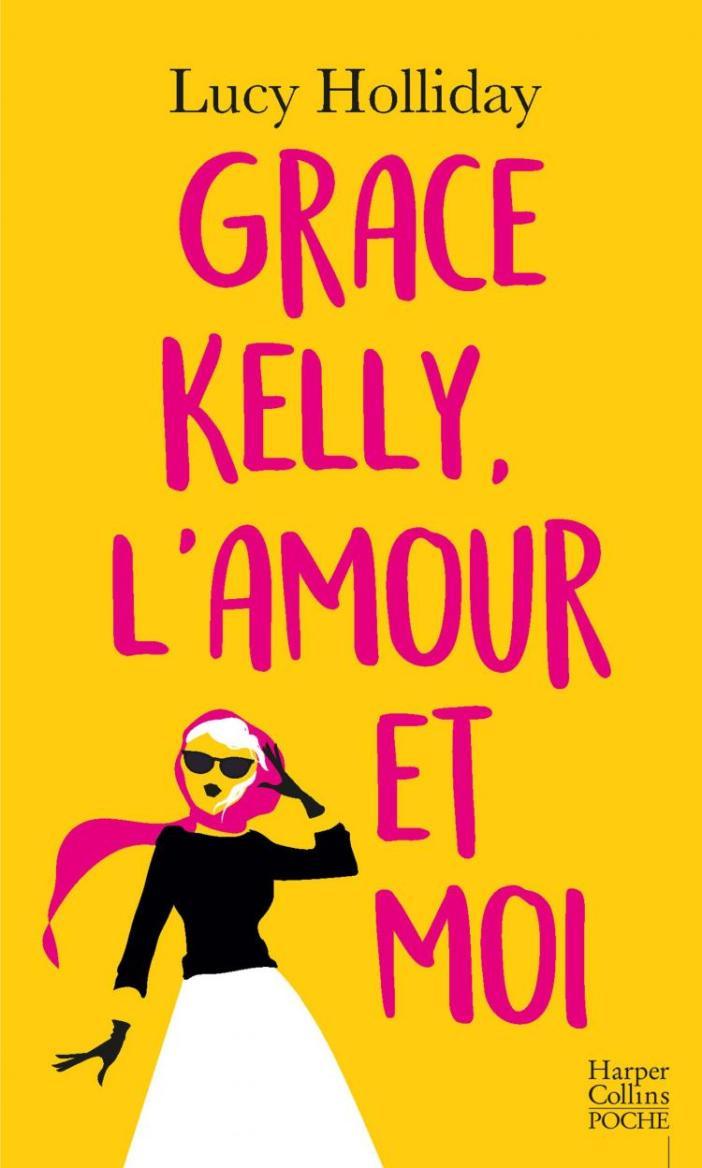 Grace Kelly, l'amour et moi de Lucy Holliday