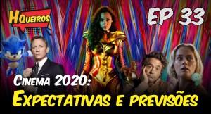 Ep 33   Cinema 2020 – Expectativas e previsões