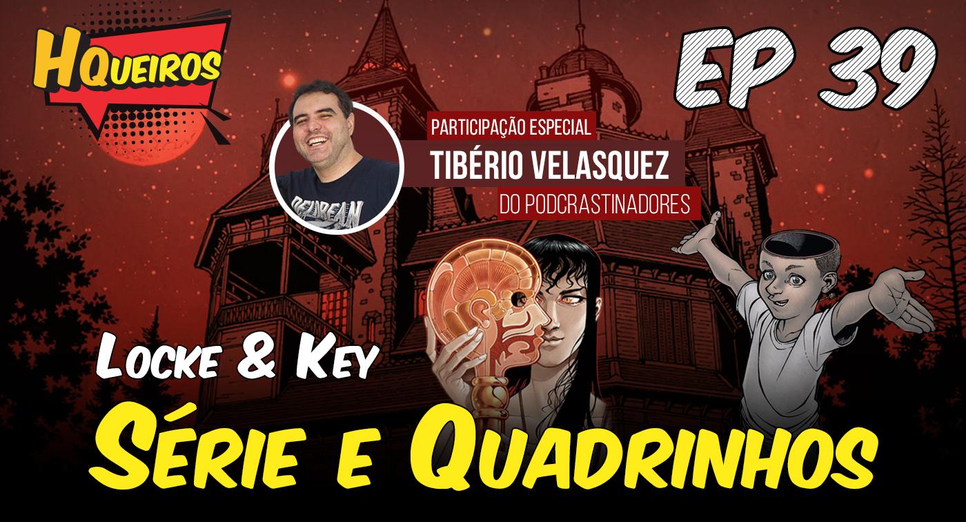 Ep 39 | Locke & Key – Série e Quadrinhos