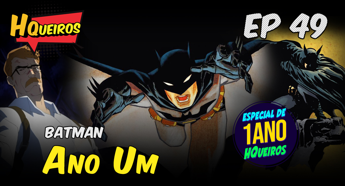 Ep 49 | Batman Ano Um – Especial Um Ano de Cast