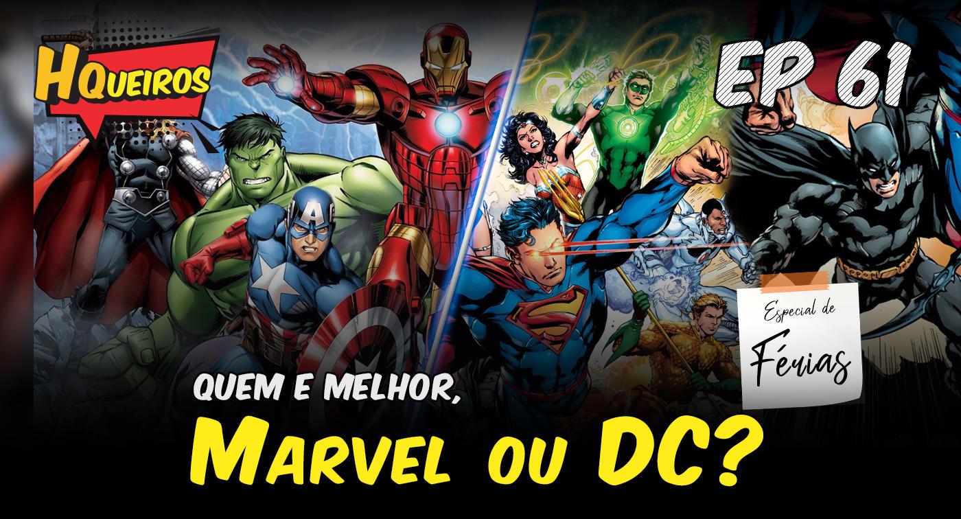 Ep 61 | Quem é melhor, Marvel ou DC?