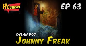 Ep 63 | Dylan Dog – Johnny Freak
