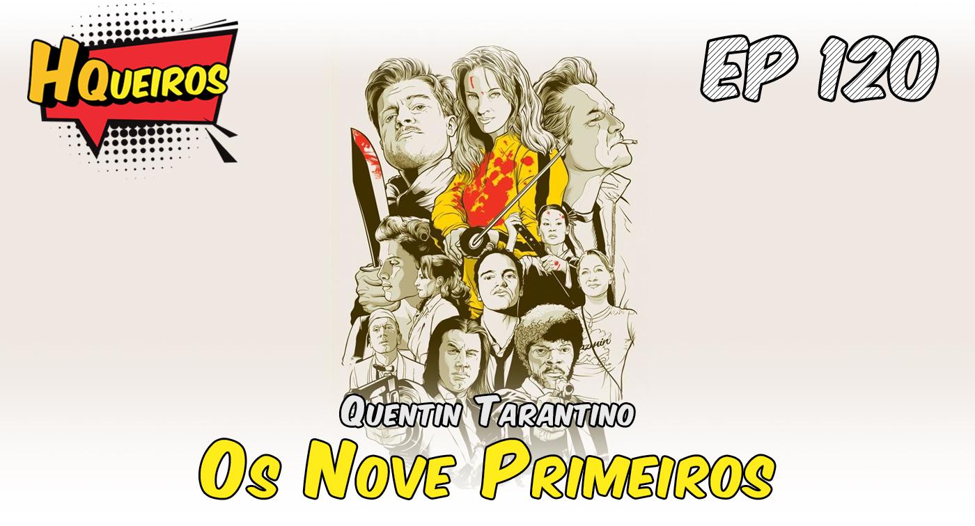 Ep 120 | Quentin Tarantino – Os Nove Primeiros