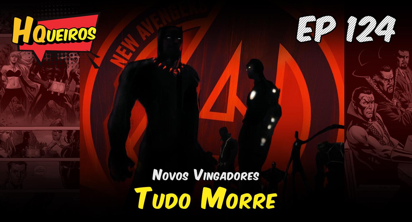 Ep 124 | Novos Vingadores – Tudo Morre