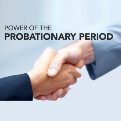 "The Confusion Over What is a ""Probationary Period"" 