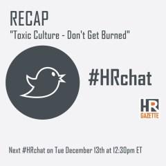 #HRChat Recap: Toxic Culture – Don't Get Burned