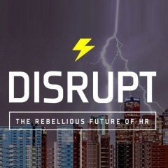 """Why You Should Attend a """"Disrupt HR"""" Event"""