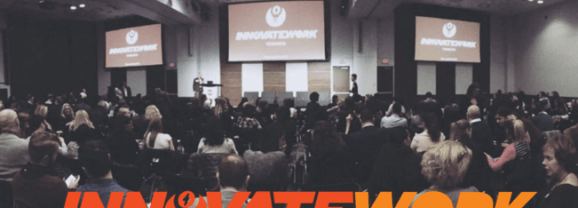 InnovateWork Returns to Toronto with Amazing Line-Up of Speakers