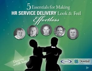 Dancing with HR Stars - 5 Essentials for Making HR Service Delivery Look and Feel Effortless