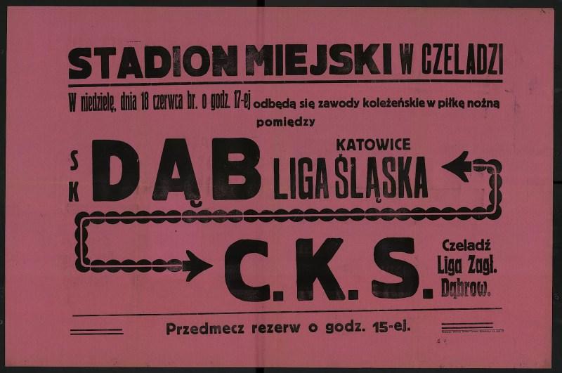 W niedzielę, dnia 18 czerwca br. o godz 17-ej odbędą się zawody koleżeńskie w piłkę nożną pomiędzy S.K. Dąb Liga Śląska Katowice - C.K.S. Czeladź Liga Zagł. Dąbrow.