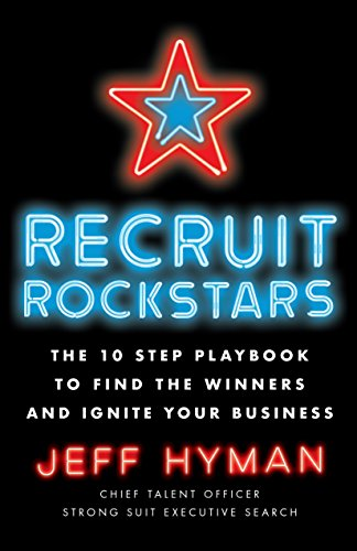 HR Books Book review: Recruit Rockstars by Jeff Hyman