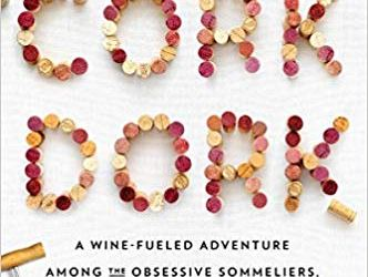 HR Books Book review: Cork Dork: A Wine-Fueled Adventure Among the Obsessive Sommeliers, Big Bottle Hunters, and Rogue Scientists Who Taught Me to Live for Taste