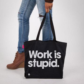 Work is stupid