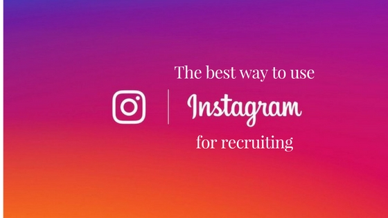 The best way to use Instagram for recruiting