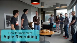 Implement Agile Recruiting