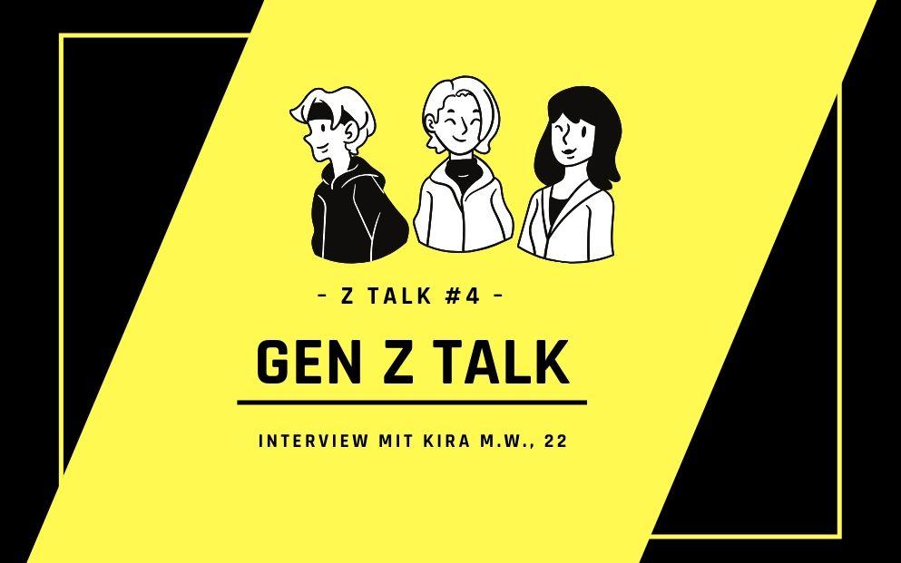 #4 Gen Z talk: Interview mit Kira M.W.