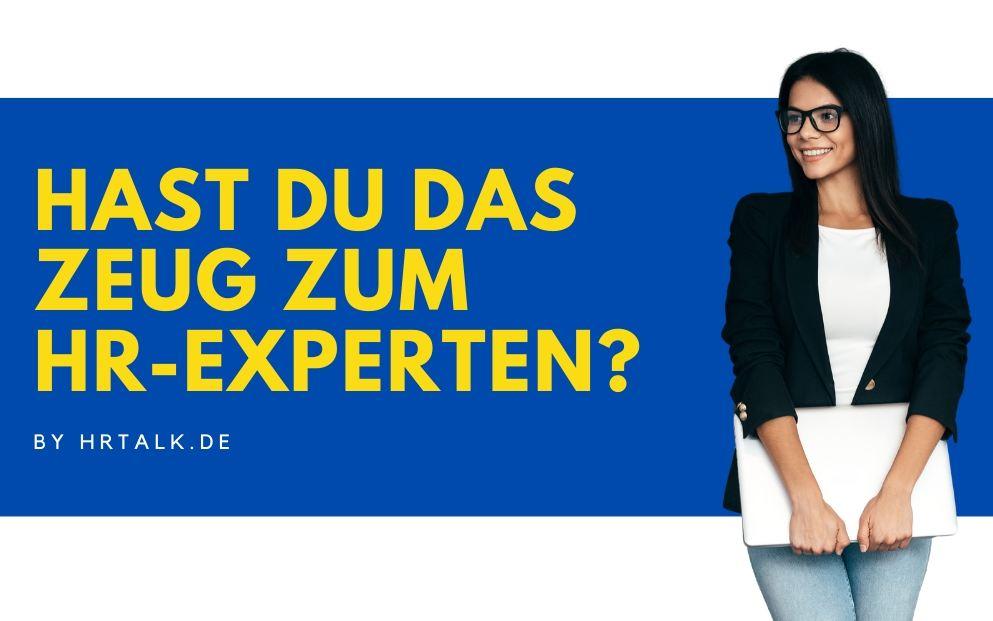 Hast Du das Zeug zum HR-Experten?
