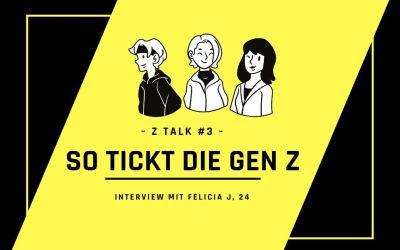 #3 So tickt die Gen Z: Interview mit Felicia J.
