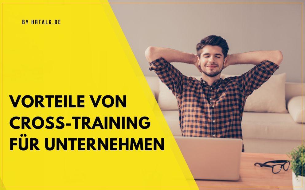 Welche Vorteile Cross-Training für ihr Unternehmen mitbringt
