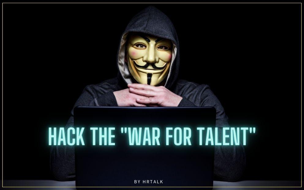 Hack the War for Talent – 5 Recruiting Hacks, die noch nicht jeder kennt