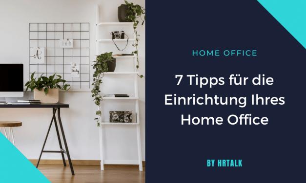 7 Tipps für die Einrichtung Ihres Home Office