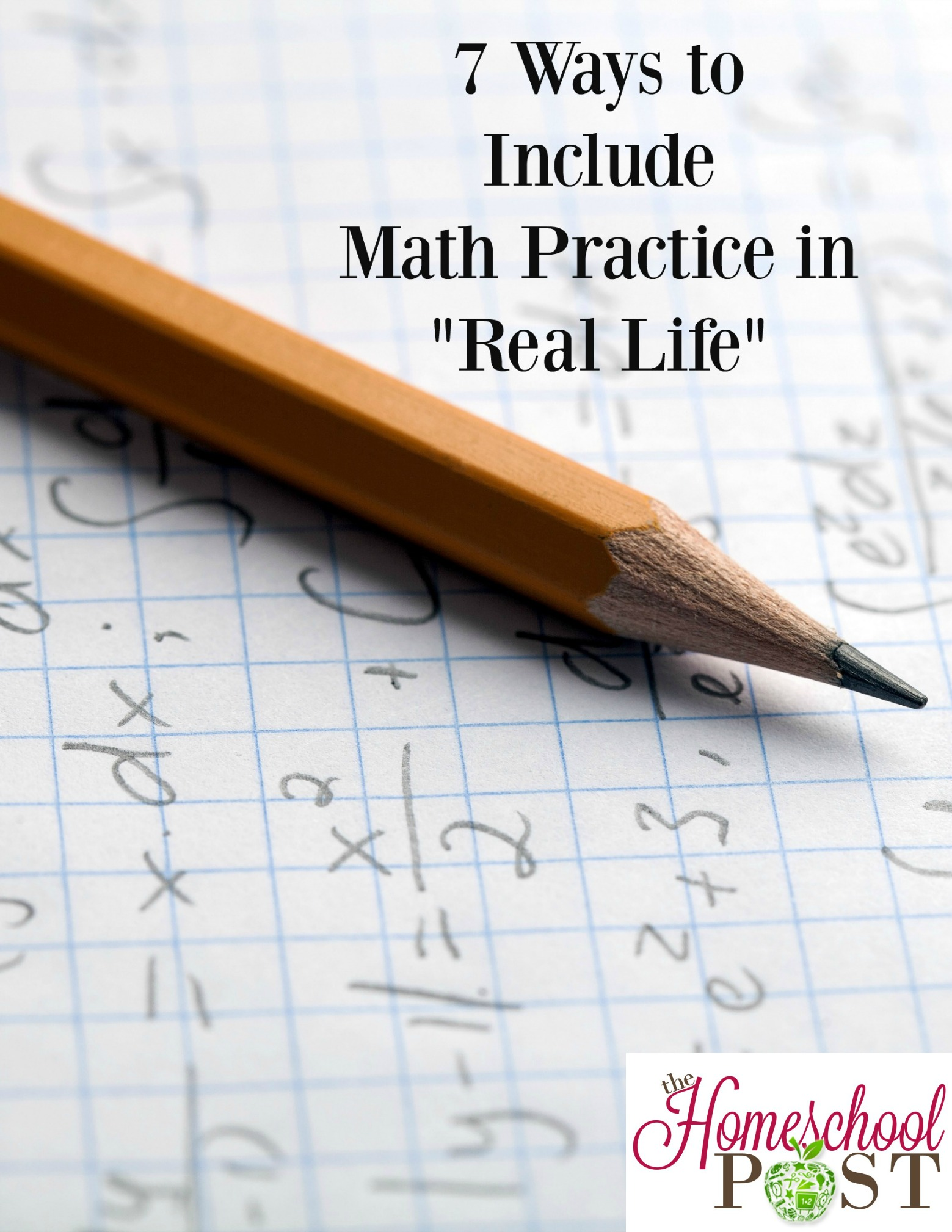7 Ways To Include Math Practice In Real Life
