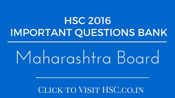HSC IMPORTANT QUESTIONS BANK 2016