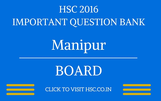 Manipur HSC 2016 IMPORTANT QUESTION BANK