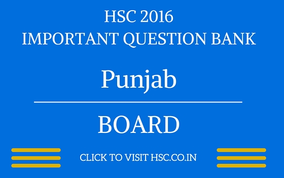 Punjab HSC 2016 IMPORTANT QUESTION BANK