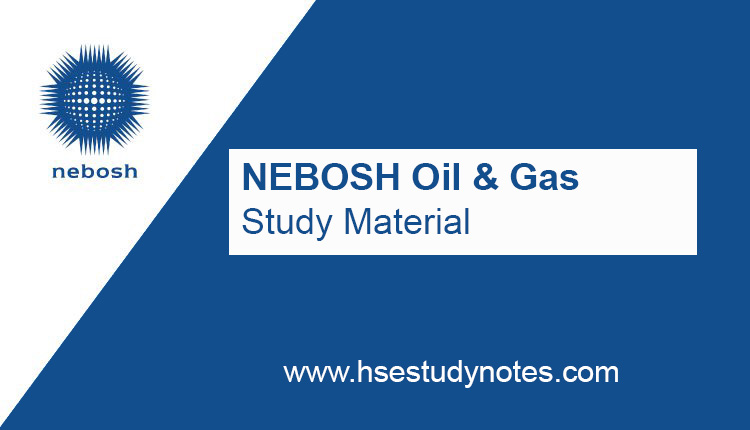 NEBOSH Oil and Gas Study Material