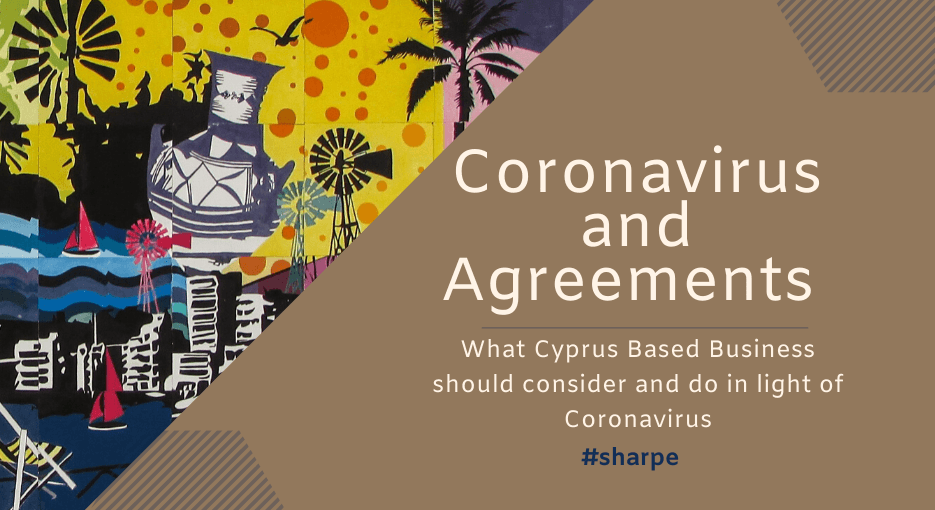Coronavirus and Agreements in Cyprus - How Cyprus Based Business can Prepare for a nationwide coronavirus outbreak in Cyprus by reviewing agreements