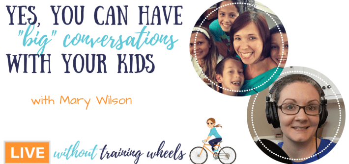 Are you nervous about engaging in discussion with your kids? Not sure how to have those big, meaningful conversations? Mary Wilson helps us dig in!