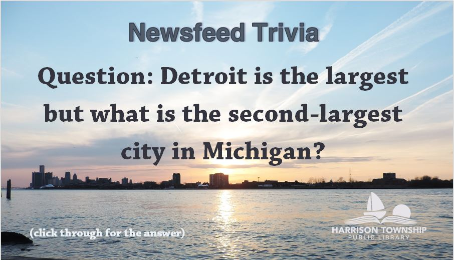 Detroit is the largest but what is the second-largest city in Michigan?