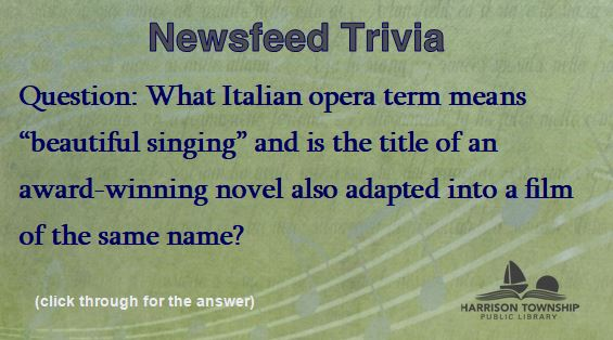 """Question: What Italian opera term means """"beautiful singing"""" and is the title of an award-winning novel also adapted into a film of the same name?"""