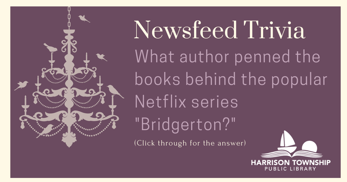 """Newsfeed Trivia Question: What author penned the books behind the popular Netflix series """"Bridgerton?"""" Click for the answer."""