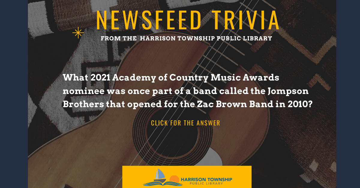 Newsfeed trivia question: What 2021 Academy of Country Music Awards nominee was once part of a band called the Jompson Brothers that opened for the Zac Brown Band in 2010?