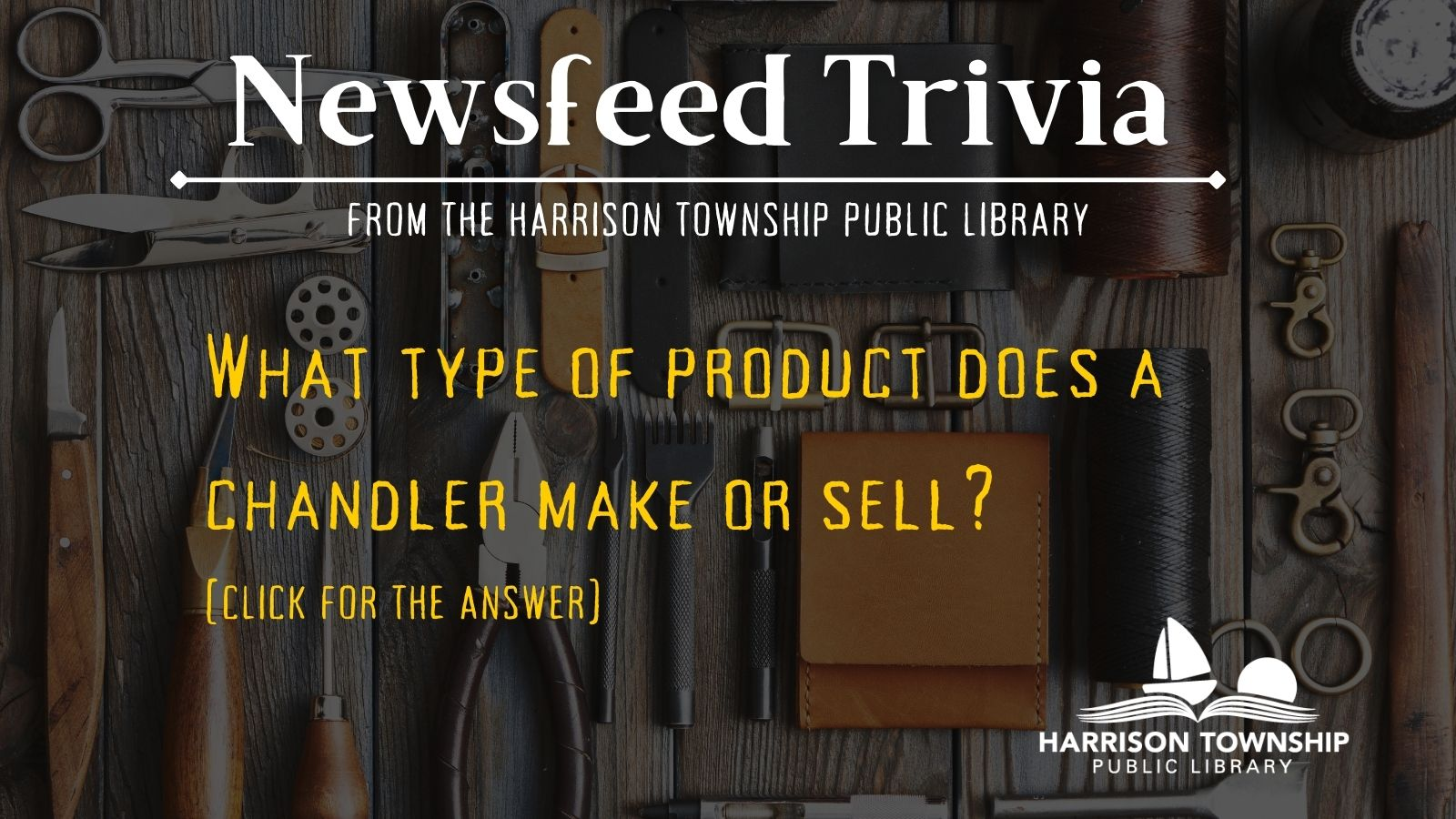 Newsfeed trivia question: What type of product does a chandler make or sell?