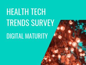 Health Tech Trends Survey: Digital Maturity